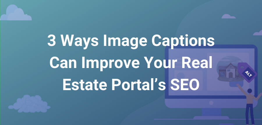 3 ways image alt-text can supercharge your real estate portal's SEO