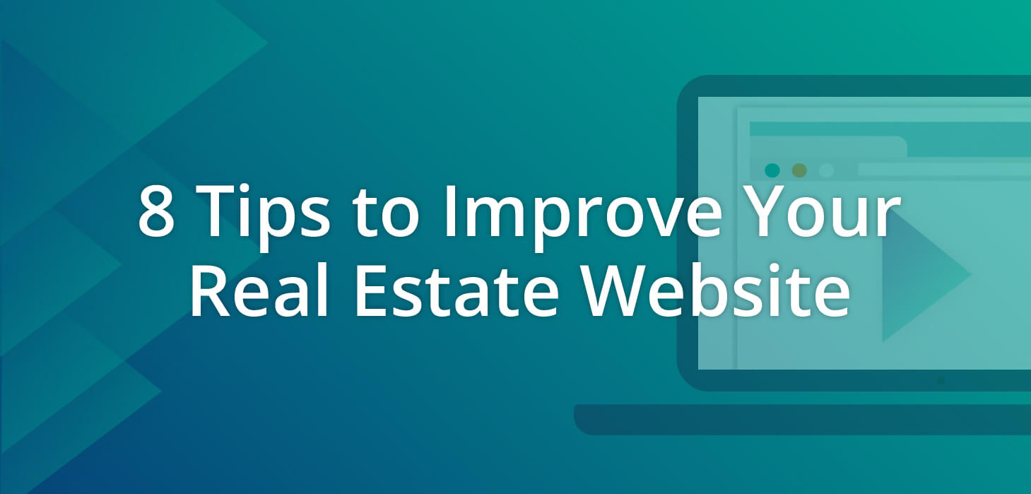 8 Tips to Improve Your Real Estate Website