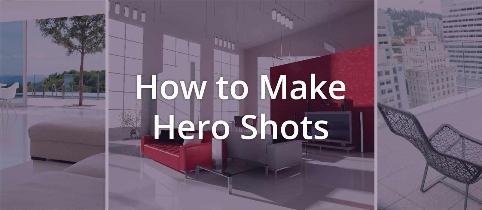 How to Make Hero Shots that Close Property Deals