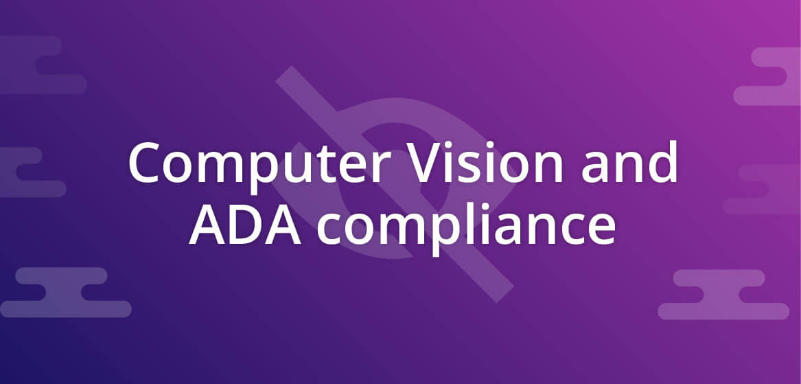 How Computer Vision Helps Portals Comply With The Americans With Disabilities Act