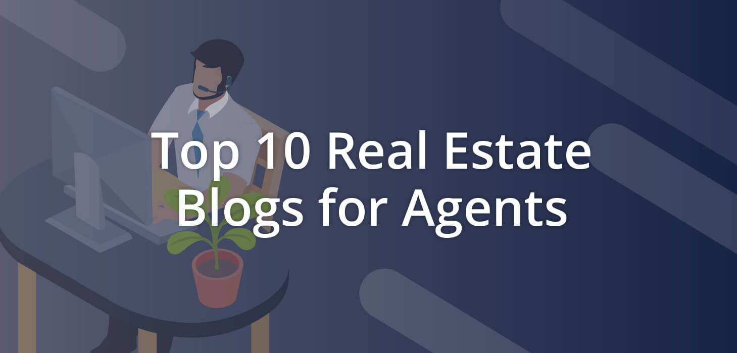 Top 10 Real Estate Blogs for Agents