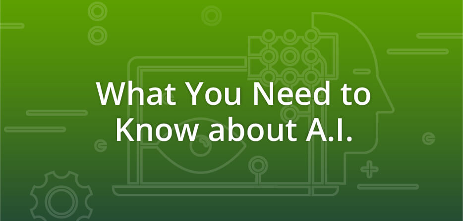 What You Need to Know about A.I.